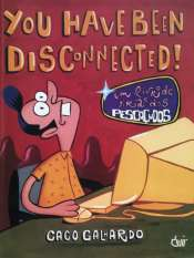 You Have Been Disconnected! – Um Livro de Tiras dos Pescoçudos